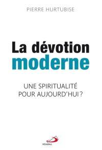 La dévotion moderne  : une spiritualité pour aujourd'hui?
