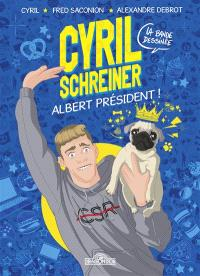 Cyril Schreiner, la bande dessinée : Albert président !