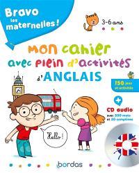 Bravo les maternelles ! : mon cahier avec plein d'activités d'anglais, 3-6 ans