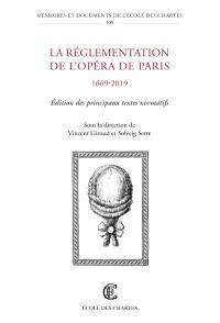 La réglementation de l'Opéra de Paris (1669-2019) : édition des principaux textes normatifs