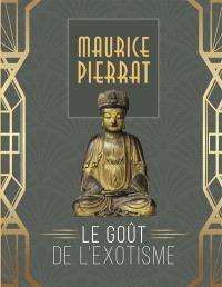 Maurice Pierrat : le goût de l'exotisme