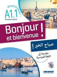 Bonjour et bienvenue ! niveau A1.1 : méthode de français pour arabophones