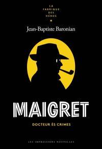 Maigret : docteur ès crimes