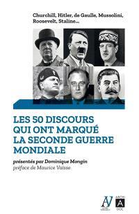 Les 50 discours qui ont marqué la Seconde Guerre mondiale : Churchill, Hitler, de Gaulle, Mussolini, Roosevelt, Staline...