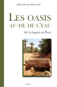 Les oasis au fil de l'eau : de la foggara au pivot