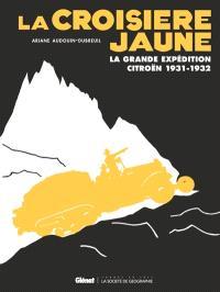 La croisière jaune : la grande expédition Citroën, 1931-1932