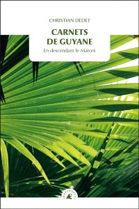 Carnets de Guyane : en descendant le Maroni