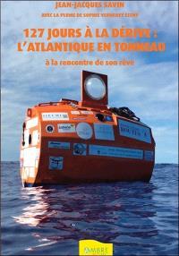127 jours à la dérive : l'Atlantique en tonneau