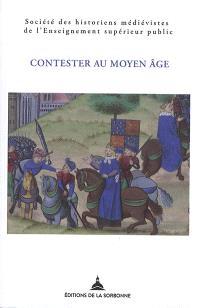 Contester au Moyen Age : de la désobéissance à la révolte