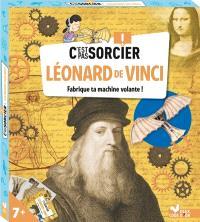 C'est pas sorcier : Léonard de Vinci : fabrique ta machine volante !