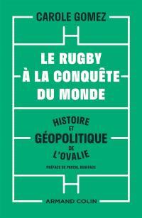 Le rugby à la conquête du monde : histoire et géopolitique de l'ovalie