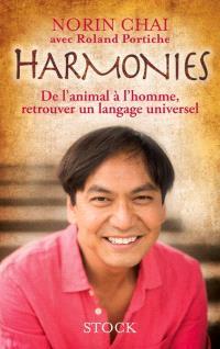 Harmonies : de l'animal à l'homme : retrouver un langage universel