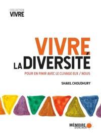 Vivre la diversité  : pour en finir avec le clivage eux/nous