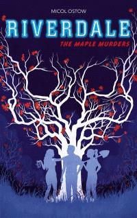 Riverdale. Volume 3, The maple murders