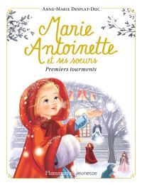 Marie-Antoinette et ses soeurs. Volume 3, Premiers tourments