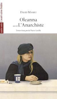 Oleanna; Suivi de L'anarchiste