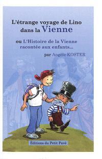 L'étrange voyage de Lino dans la Vienne ou L'histoire de la Vienne racontée aux enfants...