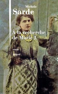 A la recherche de Marie J.