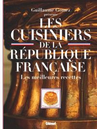 Les cuisiniers de la République française : les meilleures recettes