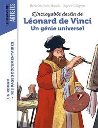 L'incroyable destin de Léonard de Vinci : génie universel