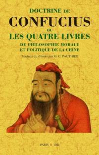 Doctrine de Confucius ou Les quatre livres de philosophie morale et politique de la Chine
