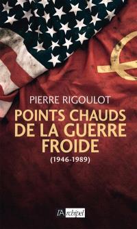 Points chauds de la guerre froide (1946-1989)
