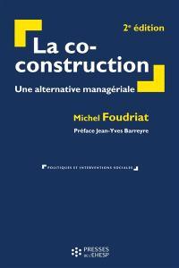 La co-construction : une alternative managériale