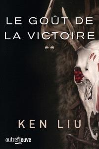 La dynastie Dent de lions. Volume 2, Le goût de la victoire