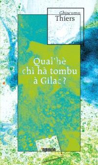 Qual'hè chi hà tombu à Gilac ? : rumanzu
