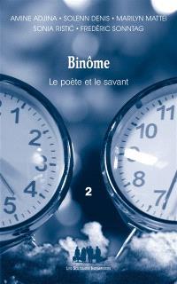 Binôme : le poète et le savant. Volume 2