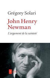 John Henry Newman : l'argument de la sainteté : quatre variations phénoménologiques