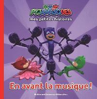 Pyjamasques. Volume 1, En avant la musique !