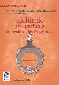 Alchimie des parfums : le mystère des fragrances : concours de nouvelles Nouvelles avancées