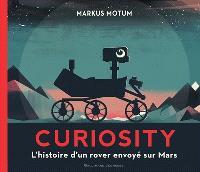 Curiosity : l'histoire d'un rover envoyé sur Mars