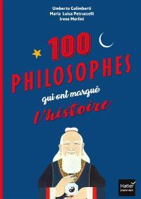 100 philosophes qui ont marqué l'histoire