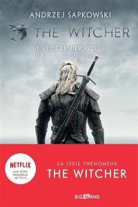 The witcher = Le sorceleur. Volume 1, Le dernier voeu