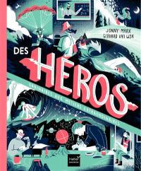 Des héros ordinaires aux métiers extraordinaires