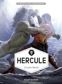 Héros de légende. Volume 3, Hercule