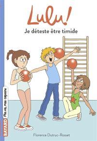 C'est la vie, Lulu !. Volume 2, Je déteste être timide