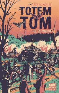 Totem Tom. Volume 2, Ex nihilo