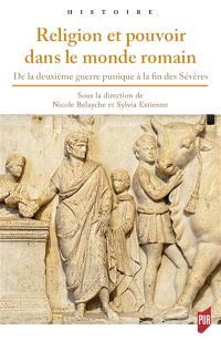 Religion et pouvoir dans le monde romain : l'autel et la toge : de la deuxième guerre punique à la fin des Sévères