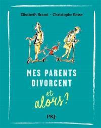 Mes parents divorcent, et alors ?