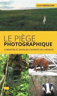 Le piège photographique : connaître et partager l'intimité des animaux