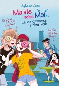 Ma vie selon moi. Volume 12, La vie commence à New York