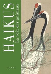 La voix des animaux : haïkus