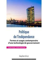 Politique de l'indépendance : formes et usages contemporains d'une technologie de gouvernement