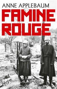 Famine rouge : la guerre de Staline en Ukraine