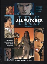IRS : All Watcher : intégrale. Volume 2