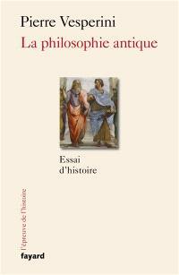 La philosophie antique : essai d'histoire