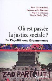 Où est passée la justice sociale ? : de l'égalité aux tâtonnements